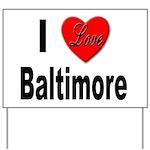 I Love Baltimore Maryland Yard Sign