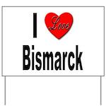 I Love Bismarck Yard Sign
