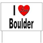 I Love Boulder Yard Sign