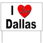 I Love Dallas Yard Sign