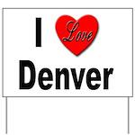 I Love Denver Yard Sign