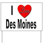 I Love Des Moines Iowa Yard Sign