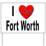 I Love Fort Worth Texas Yard Sign
