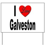 I Love Galveston Yard Sign