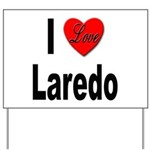 I Love Laredo Yard Sign