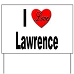 I Love Lawrence Yard Sign