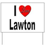 I Love Lawton Yard Sign