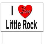 I Love Little Rock Arkansas Yard Sign