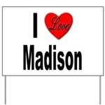 I Love Madison Yard Sign