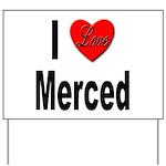 I Love Merced Yard Sign