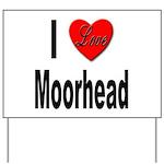 I Love Moorhead Yard Sign