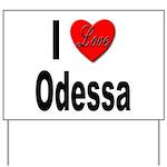 I Love Odessa Yard Sign
