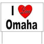 I Love Omaha Yard Sign
