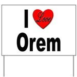 I Love Orem Yard Sign