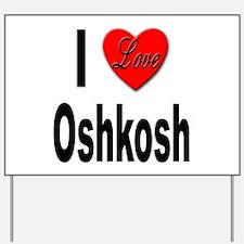 I Love Oshkosh Yard Sign