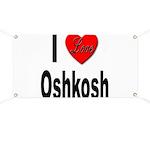 I Love Oshkosh Banner