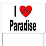 I Love Paradise Yard Sign