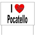 I Love Pocatello Yard Sign