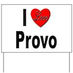 I Love Provo Yard Sign