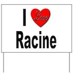 I Love Racine Yard Sign