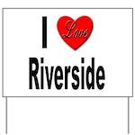 I Love Riverside Yard Sign
