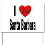 I Love Santa Barbara Yard Sign