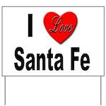 I Love Santa Fe Yard Sign
