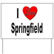 I Love Springfield Yard Sign