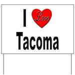 I Love Tacoma Yard Sign
