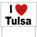 I Love Tulsa Oklahoma Yard Sign