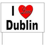 I Love Dublin Yard Sign