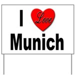 I Love Munich Yard Sign