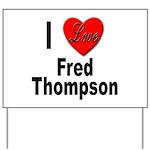 I Love Fred Thompson Yard Sign