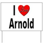 I Love Arnold Yard Sign