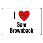 I Love Sam Brownback Banner