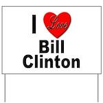 I Love Bill Clinton Yard Sign