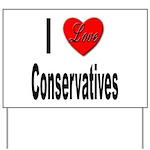 I Love Conservatives Yard Sign