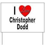 I Love Christopher Dodd Yard Sign