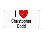 I Love Christopher Dodd Banner