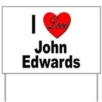 I Love John Edwards Yard Sign