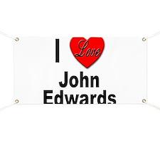 I Love John Edwards Banner