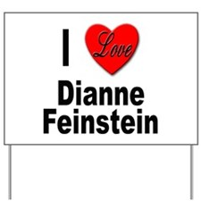 I Love Dianne Feinstein Yard Sign