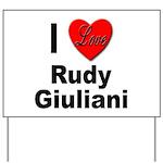 I Love Rudy Giuliani Yard Sign