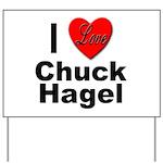I Love Chuck Hagel Yard Sign