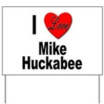 I Love Mike Huckabee Yard Sign
