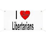 I Love Libertarians Banner
