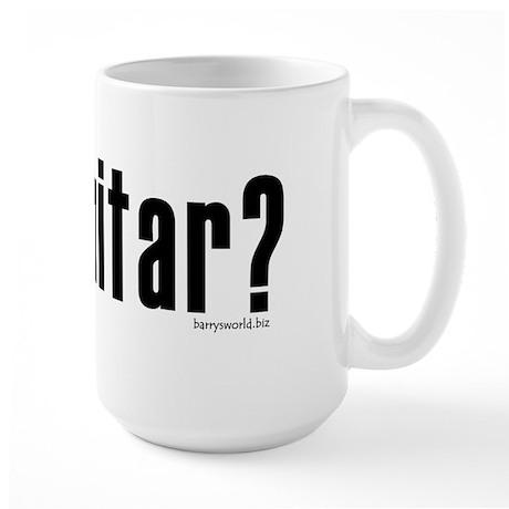 got guitar? Large Mug