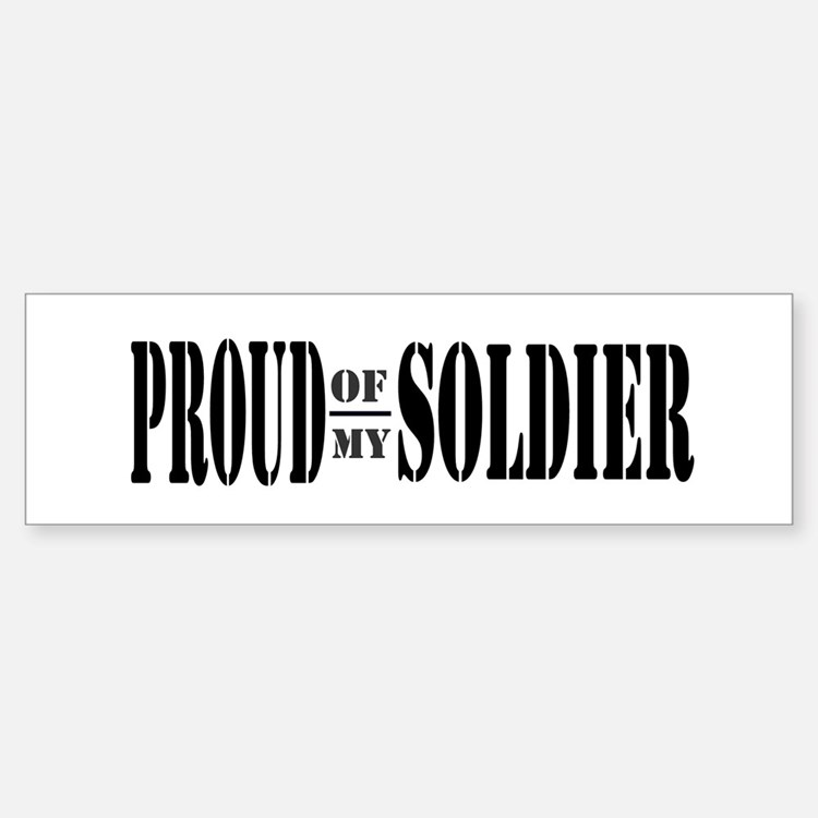 Proud of my Soldier Bumper Car Car Sticker
