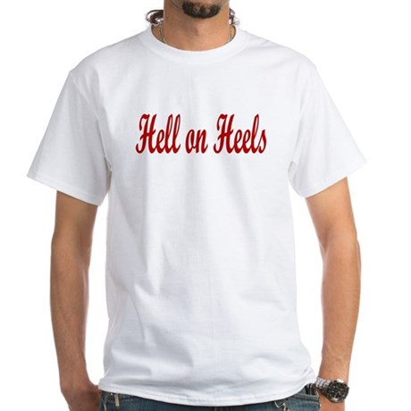 Hell on Heels White T-Shirt