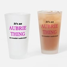 It's an Aubrie thing, you would Drinking Glass